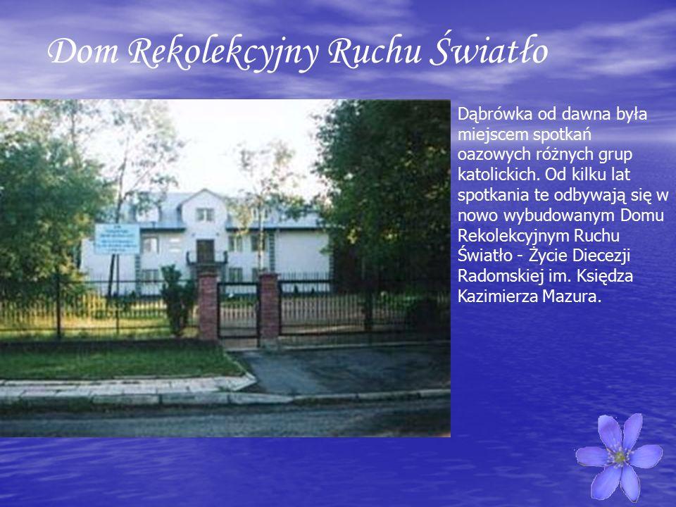 Dom Rekolekcyjny Ruchu Światło Dąbrówka od dawna była miejscem spotkań oazowych różnych grup katolickich.