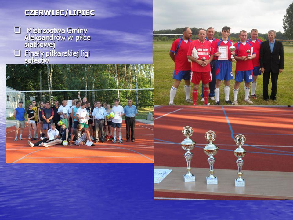 CZERWIEC/LIPIEC  Mistrzostwa Gminy Aleksandrów w piłce siatkowej  Finały piłkarskiej ligi sołectw
