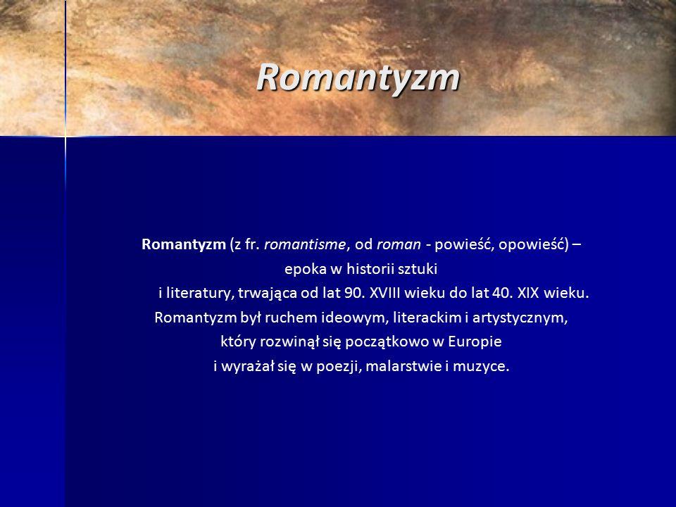 Romantyzm Romantyzm (z fr.
