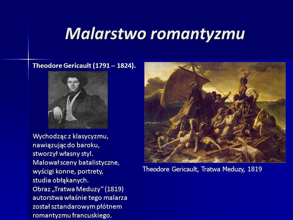 Malarstwo romantyzmu Theodore Gericault (1791 – 1824).