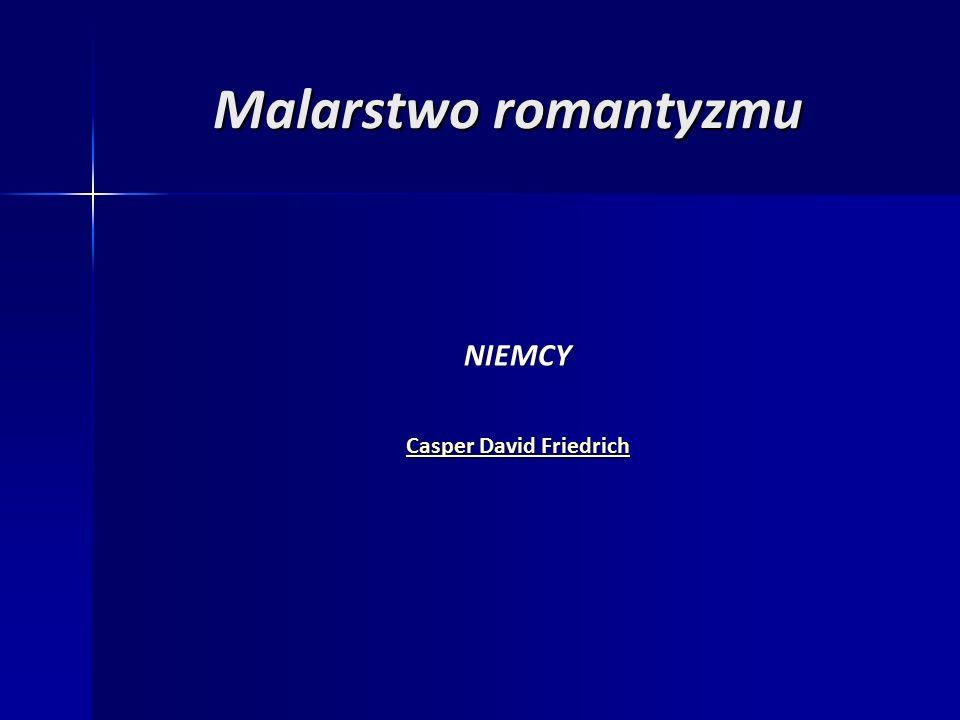 Malarstwo romantyzmu NIEMCY Casper David Friedrich Casper David Friedrich