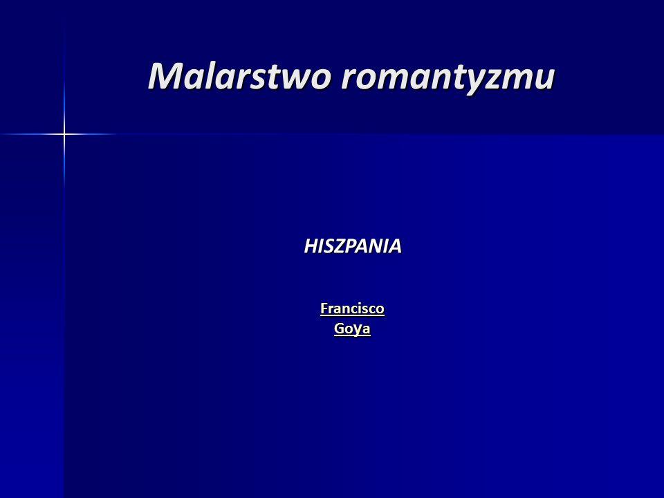 Malarstwo romantyzmu HISZPANIA Francisco Go y a Go y a