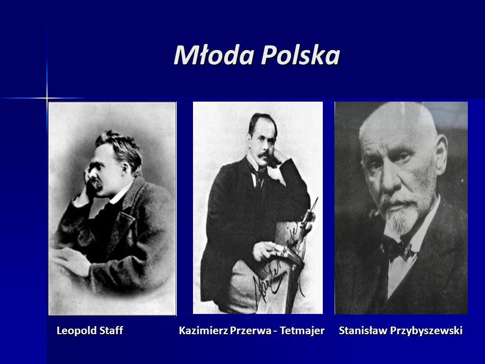 Młoda Polska Leopold Staff Kazimierz Przerwa - Tetmajer Stanisław Przybyszewski