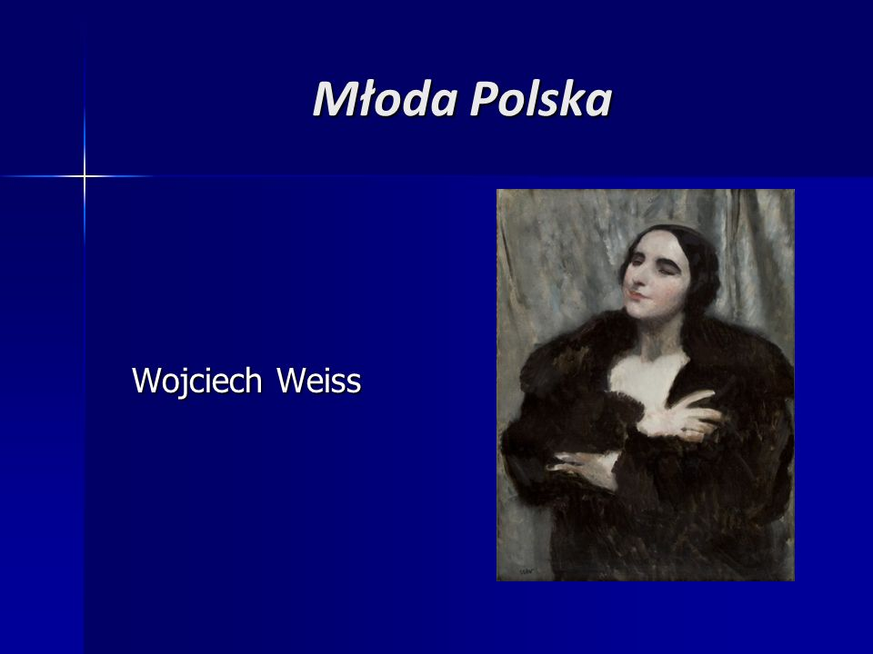 Młoda Polska Wojciech Weiss