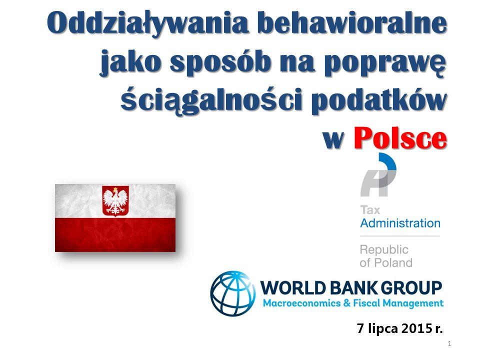 Oddzia ł ywania behawioralne jako sposób na popraw ę ś ci ą galno ś ci podatków w Polsce 7 lipca 2015 r.