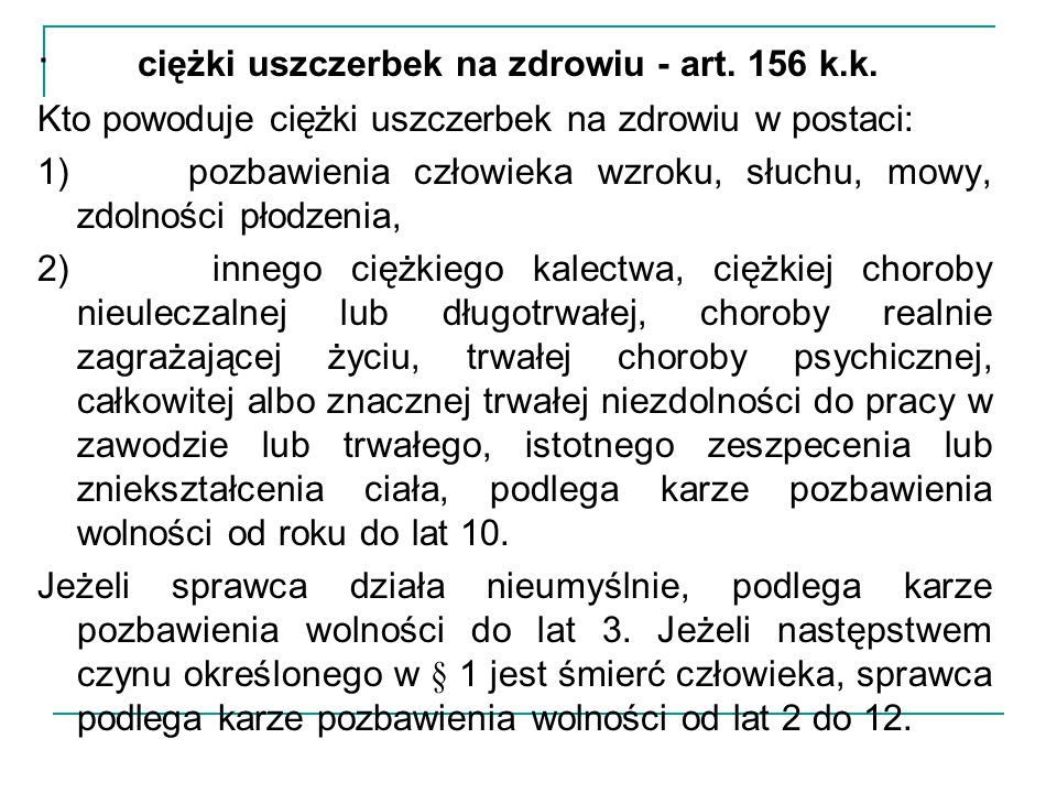 · ciężki uszczerbek na zdrowiu - art. 156 k.k.