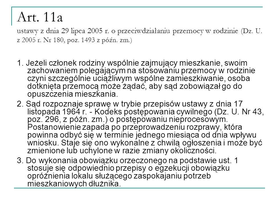 Art. 11a ustawy z dnia 29 lipca 2005 r. o przeciwdziałaniu przemocy w rodzinie ( Dz.