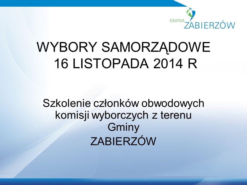 WYBORY SAMORZĄDOWE 16 LISTOPADA 2014 R Szkolenie członków obwodowych komisji wyborczych z terenu Gminy ZABIERZÓW