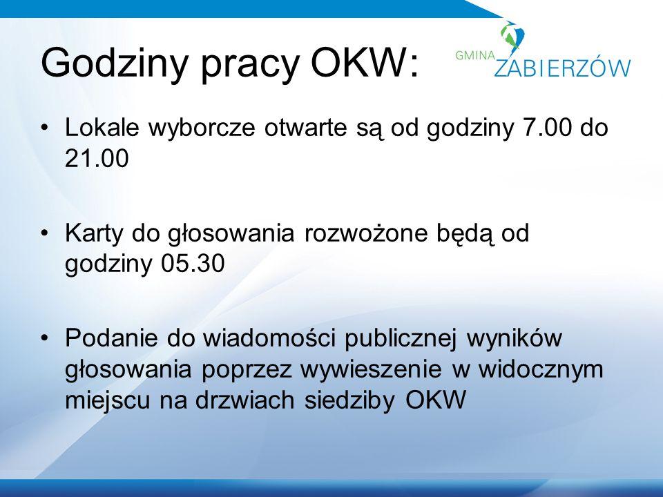Godziny pracy OKW: Lokale wyborcze otwarte są od godziny 7.00 do 21.00 Karty do głosowania rozwożone będą od godziny 05.30 Podanie do wiadomości publicznej wyników głosowania poprzez wywieszenie w widocznym miejscu na drzwiach siedziby OKW