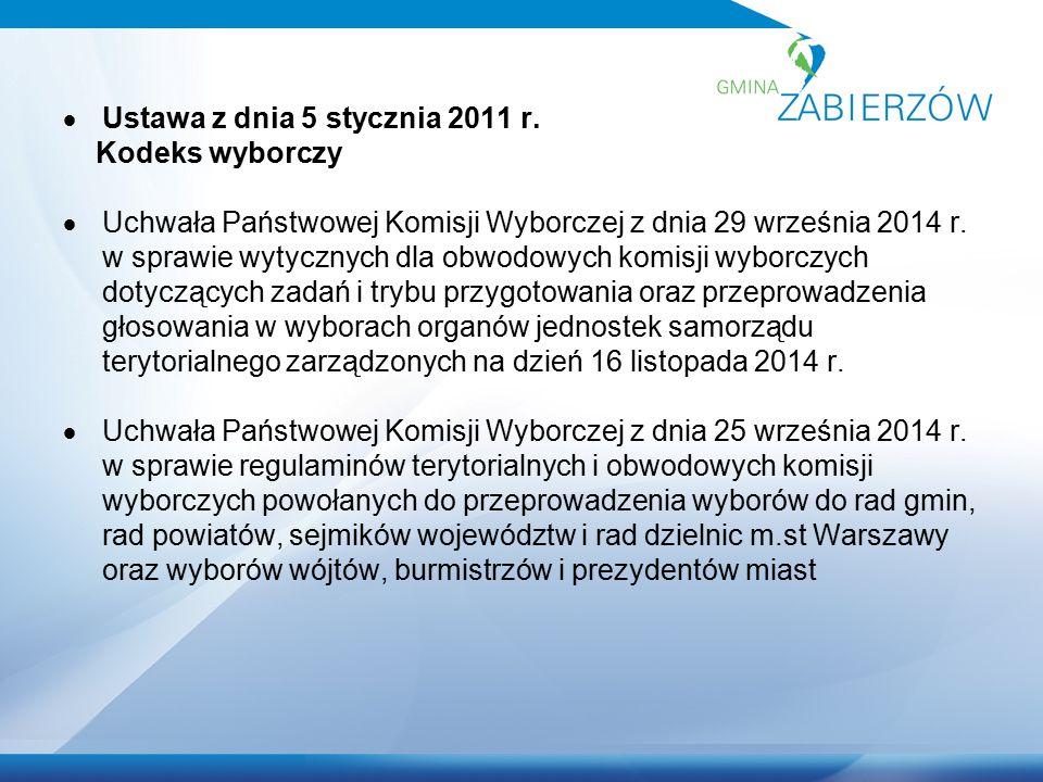  Ustawa z dnia 5 stycznia 2011 r. Kodeks wyborczy  Uchwała Państwowej Komisji Wyborczej z dnia 29 września 2014 r. w sprawie wytycznych dla obwodowy
