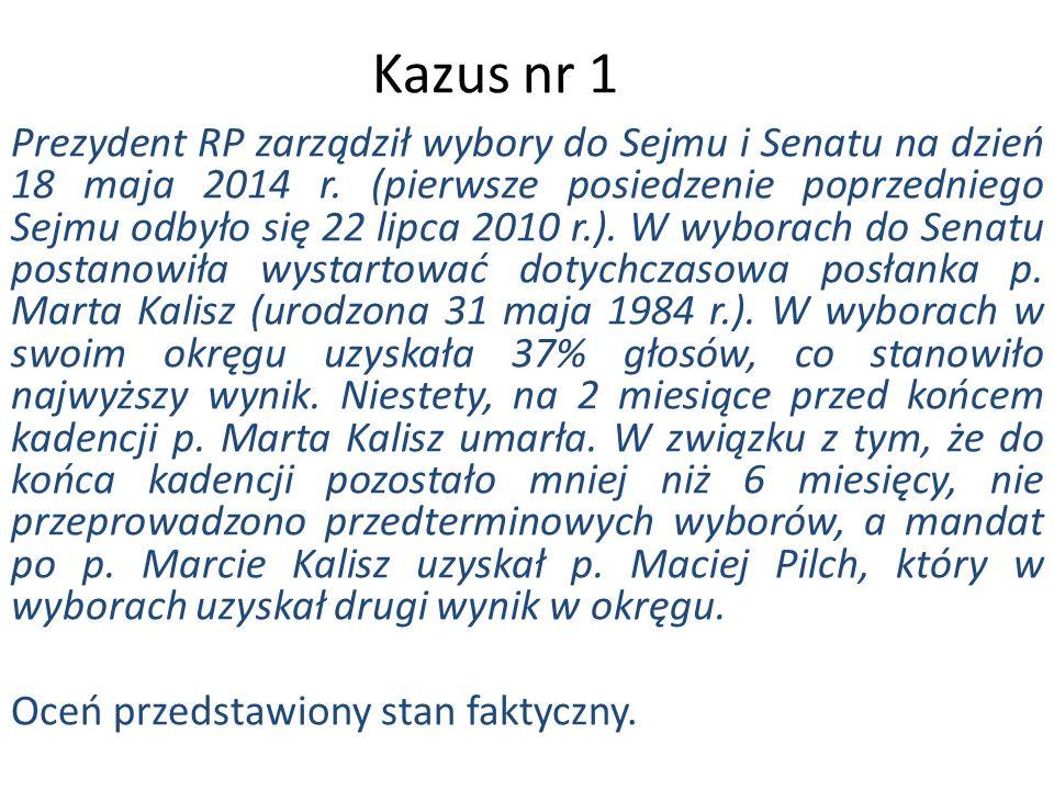 Kazus nr 1 Prezydent RP zarządził wybory do Sejmu i Senatu na dzień 18 maja 2014 r.
