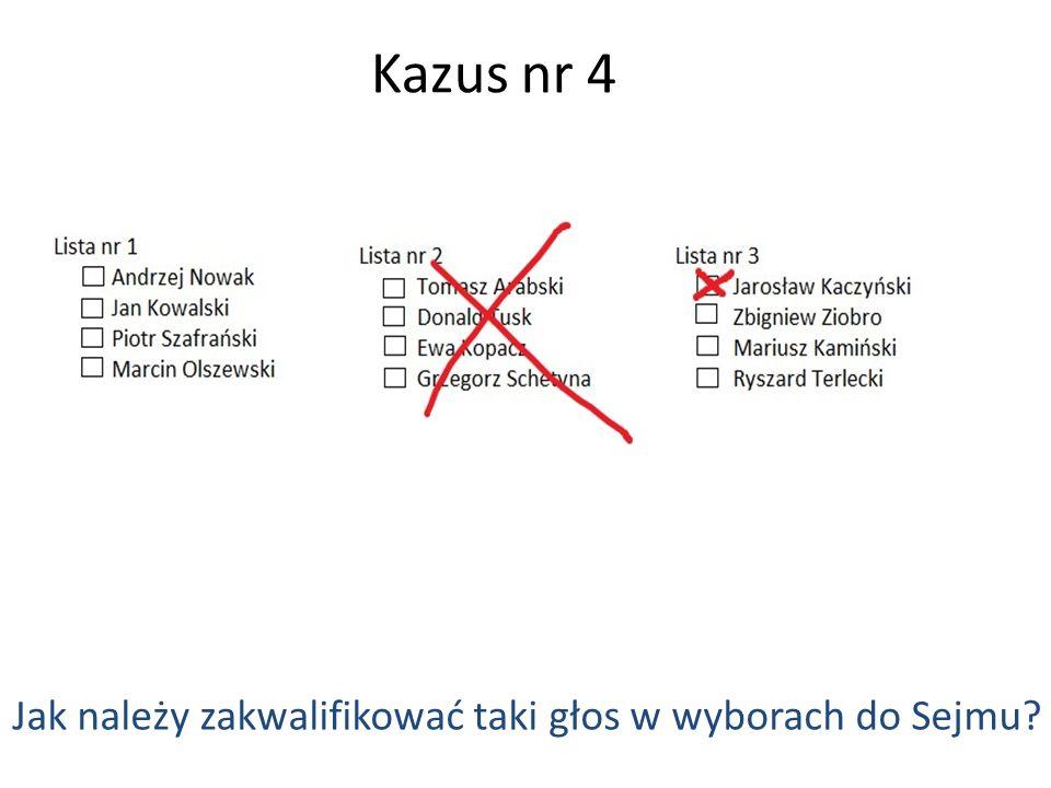 Kazus nr 4 Jak należy zakwalifikować taki głos w wyborach do Sejmu?