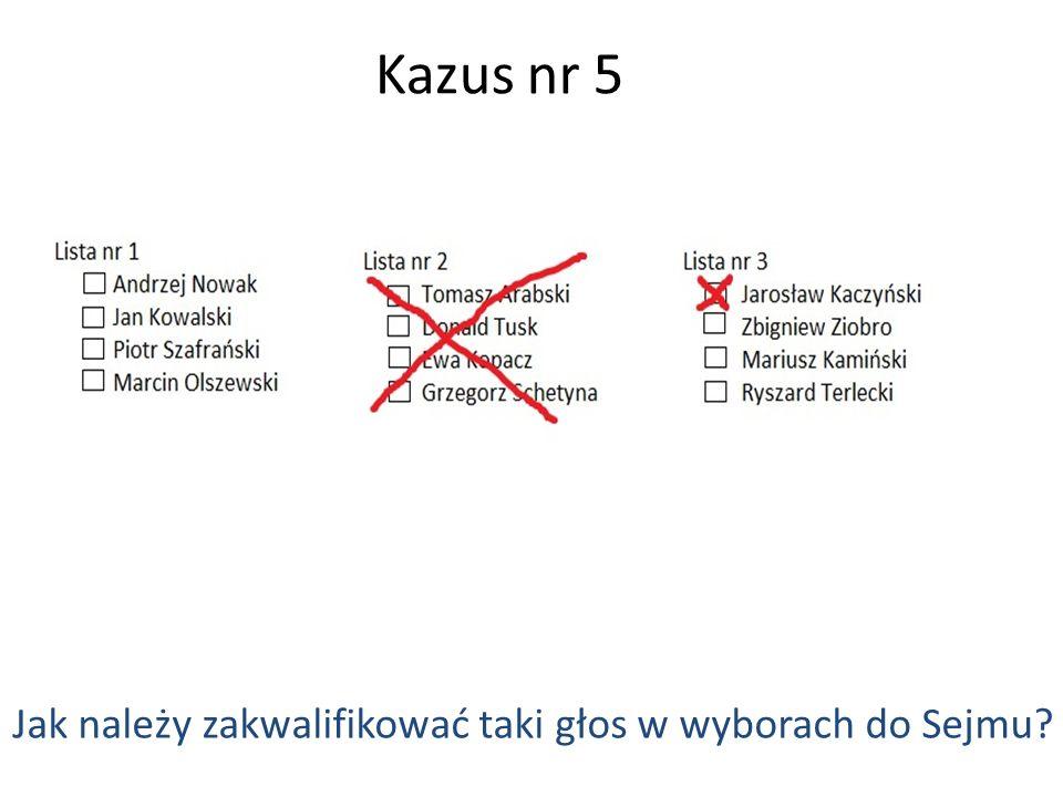 Kazus nr 5 Jak należy zakwalifikować taki głos w wyborach do Sejmu