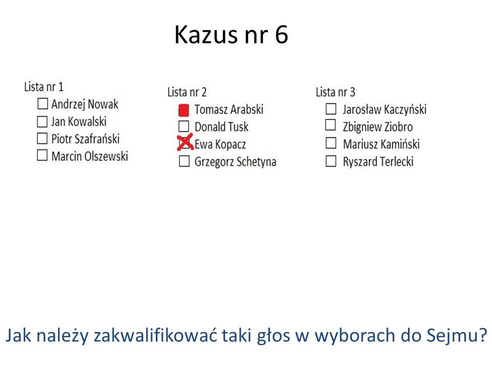 Kazus nr 6 Jak należy zakwalifikować taki głos w wyborach do Sejmu?