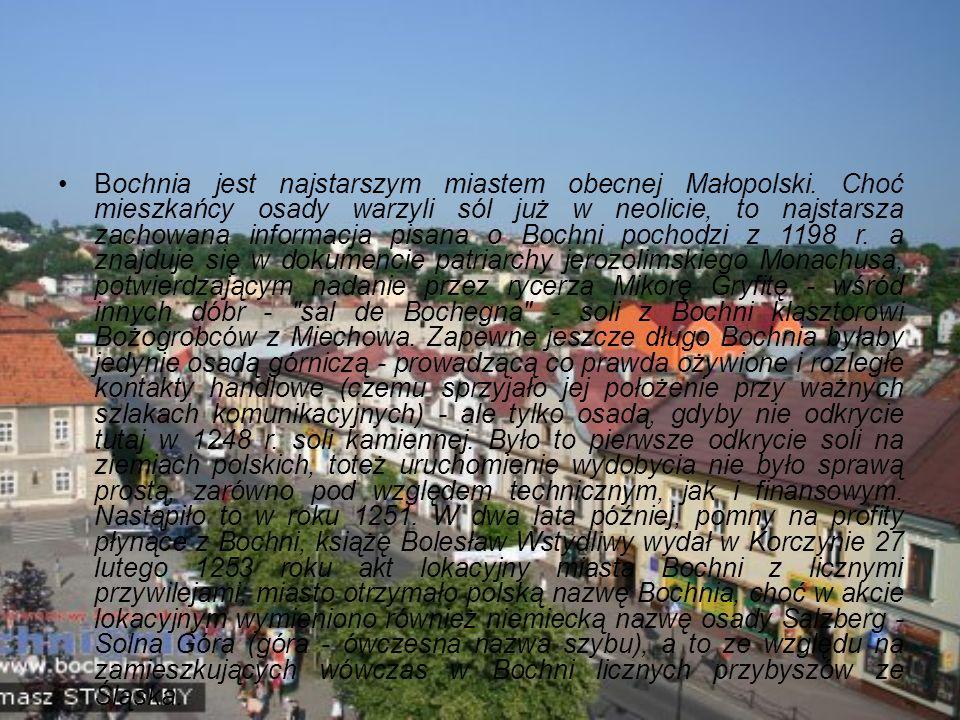 Bochnia jest najstarszym miastem obecnej Małopolski.