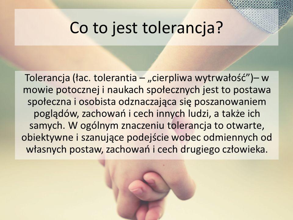 Co to jest tolerancja.Tolerancja (łac.