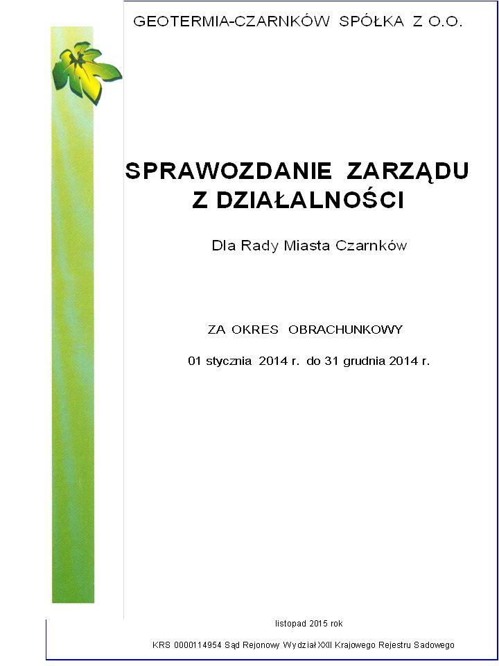 GEOTERMIA-CZARNKÓW SP. Z O.O. SPRAWOZDANIE ZARZĄDU Z DZIAŁALNOŚCI za 2014r.