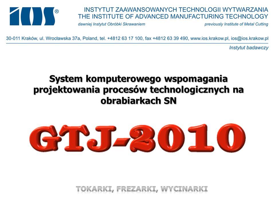 System komputerowego wspomagania projektowania procesów technologicznych na obrabiarkach SN