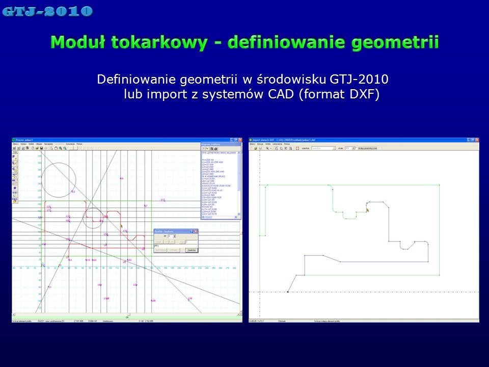 Definiowanie geometrii w środowisku GTJ-2010 lub import z systemów CAD (format DXF)