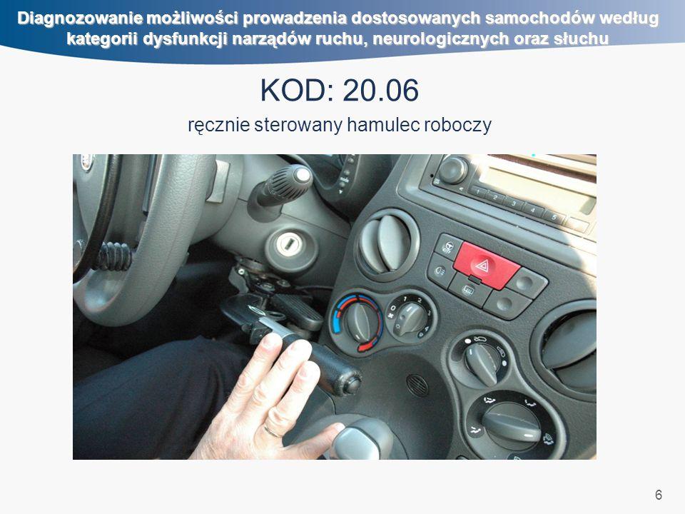 6 Diagnozowanie możliwości prowadzenia dostosowanych samochodów według kategorii dysfunkcji narządów ruchu, neurologicznych oraz słuchu KOD: 20.06 ręc
