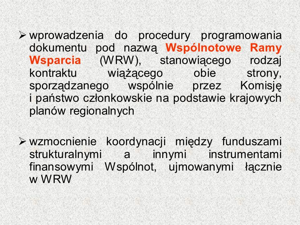  wprowadzenia do procedury programowania dokumentu pod nazwą Wspólnotowe Ramy Wsparcia (WRW), stanowiącego rodzaj kontraktu wiążącego obie strony, sp