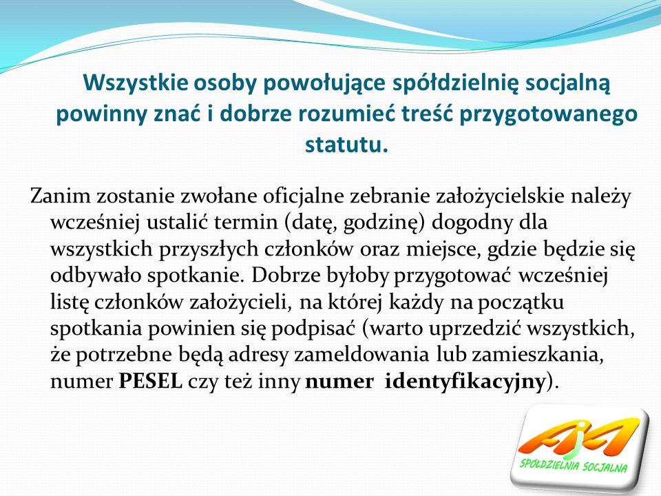 Wszystkie osoby powołujące spółdzielnię socjalną powinny znać i dobrze rozumieć treść przygotowanego statutu.