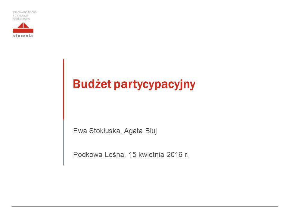 Budżet partycypacyjny Ewa Stokłuska, Agata Bluj Podkowa Leśna, 15 kwietnia 2016 r.