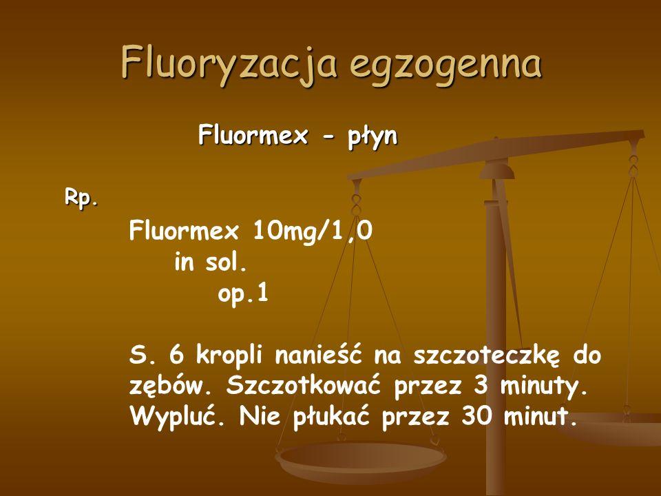 Fluoryzacja egzogenna Fluormex - płyn Rp. Fluormex 10mg/1,0 in sol.