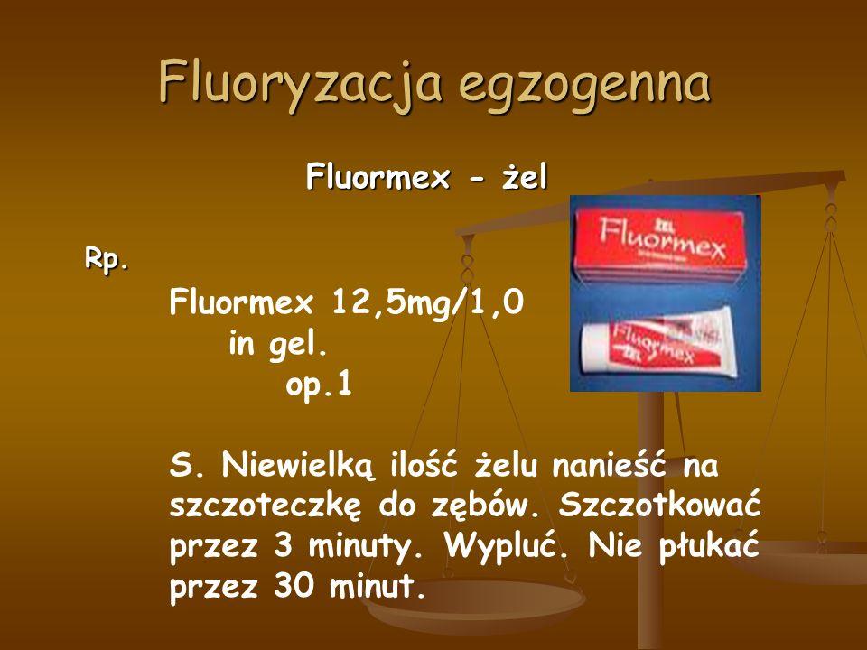 Fluoryzacja egzogenna Fluormex - żel Rp. Fluormex 12,5mg/1,0 in gel.
