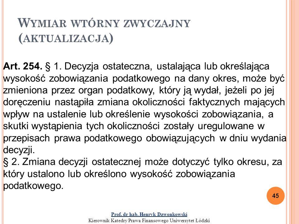 W YMIAR WTÓRNY ZWYCZAJNY ( AKTUALIZACJA ) 45 Art.254.