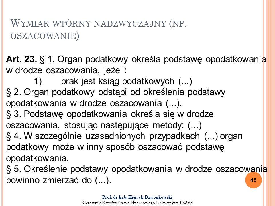 W YMIAR WTÓRNY NADZWYCZAJNY ( NP.OSZACOWANIE ) 46 Art.
