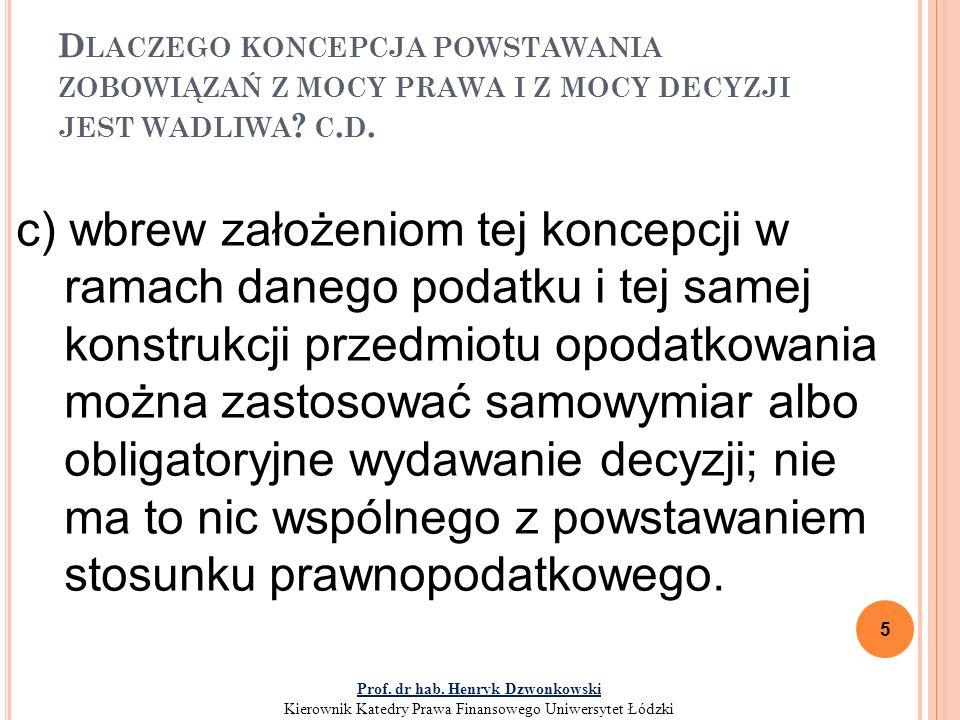 Obowiązek podatkowy (art.4 o.p.) Deklaracja informacyjno- dowodowa (art.