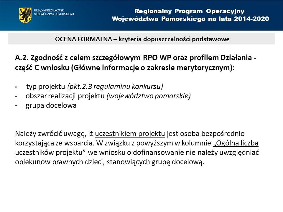 A.2. Zgodność z celem szczegółowym RPO WP oraz profilem Działania - część C wniosku (Główne informacje o zakresie merytorycznym): - typ projektu (pkt.
