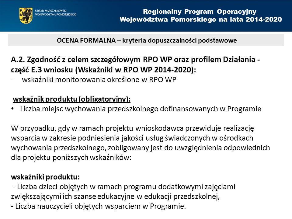 A.2. Zgodność z celem szczegółowym RPO WP oraz profilem Działania - część E.3 wniosku (Wskaźniki w RPO WP 2014-2020): -wskaźniki monitorowania określo