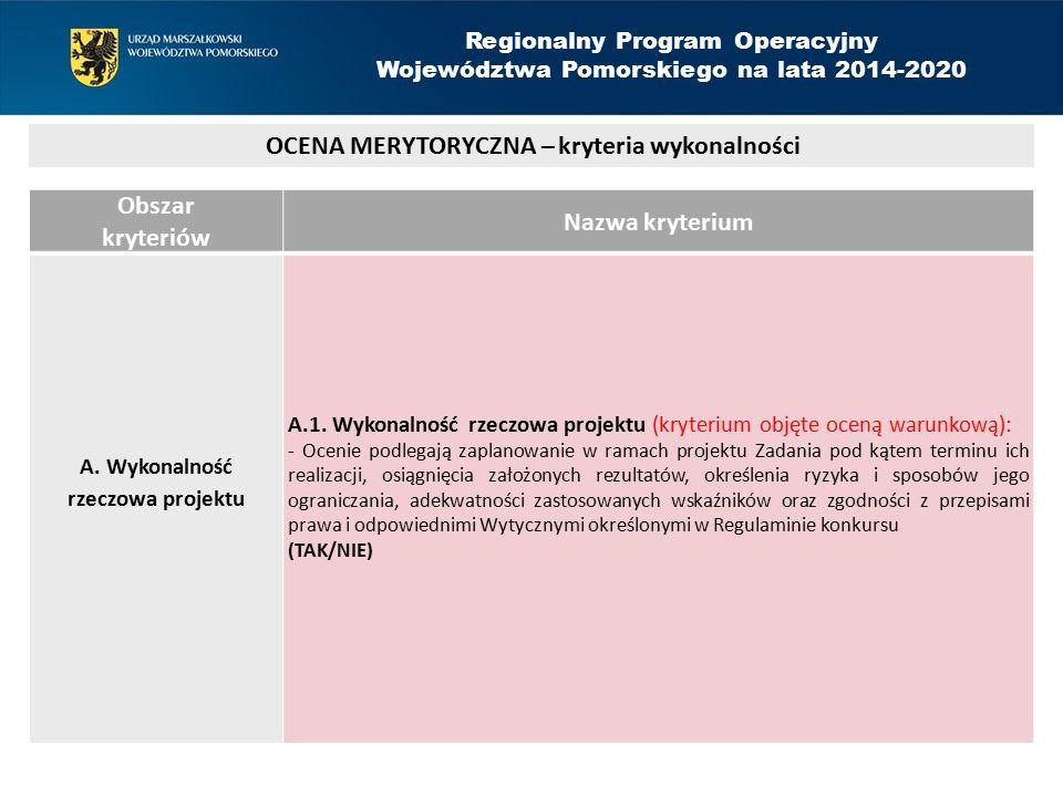 Obszar kryteriów Nazwa kryterium A. Wykonalność rzeczowa projektu A.1.