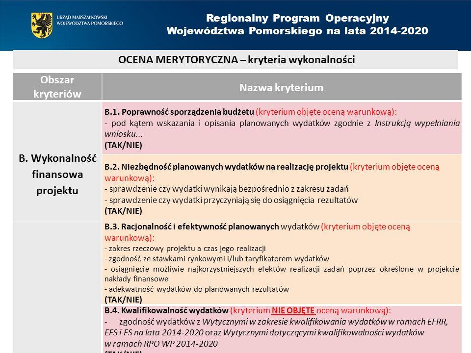Obszar kryteriów Nazwa kryterium B. Wykonalność finansowa projektu B.1.