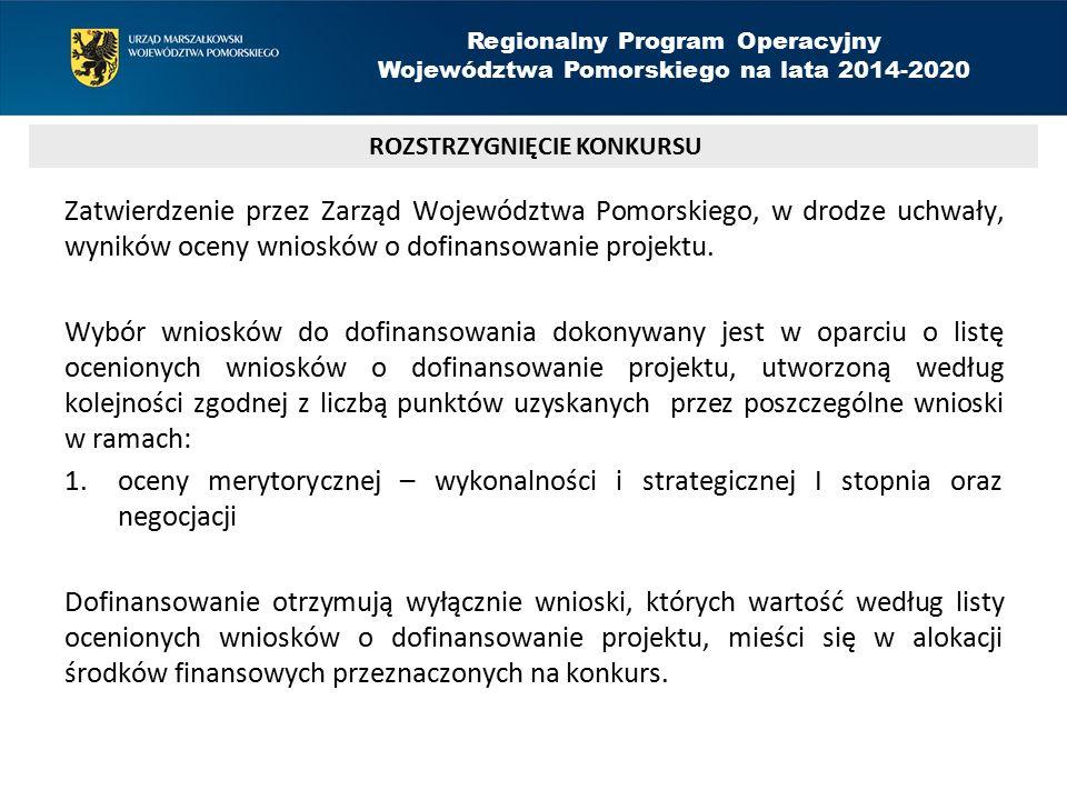 Zatwierdzenie przez Zarząd Województwa Pomorskiego, w drodze uchwały, wyników oceny wniosków o dofinansowanie projektu.