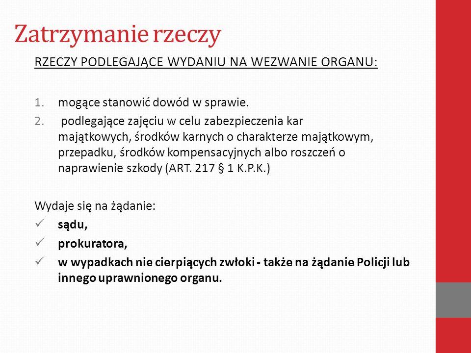 Przeszukanie TRYB PRZESZUKANIA Art.224 § 1.