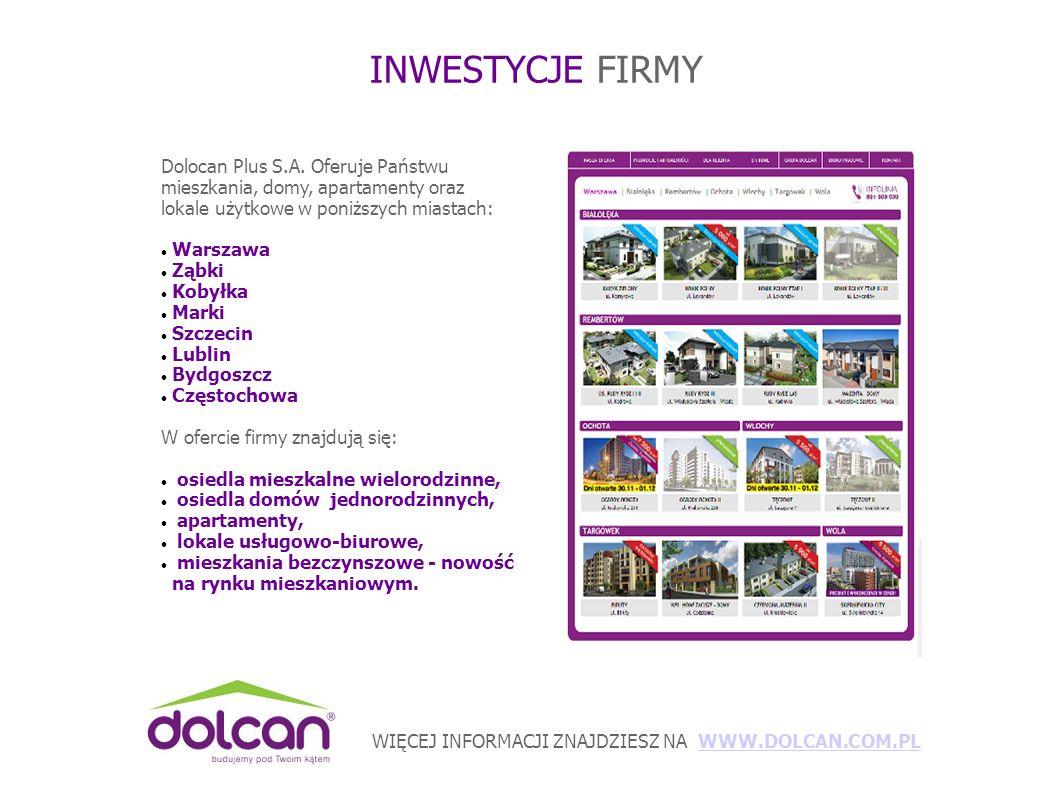 WIĘCEJ INFORMACJI ZNAJDZIESZ NA WWW.DOLCAN.COM.PLWWW.DOLCAN.COM.PL INWESTYCJE FIRMY Dolocan Plus S.A.