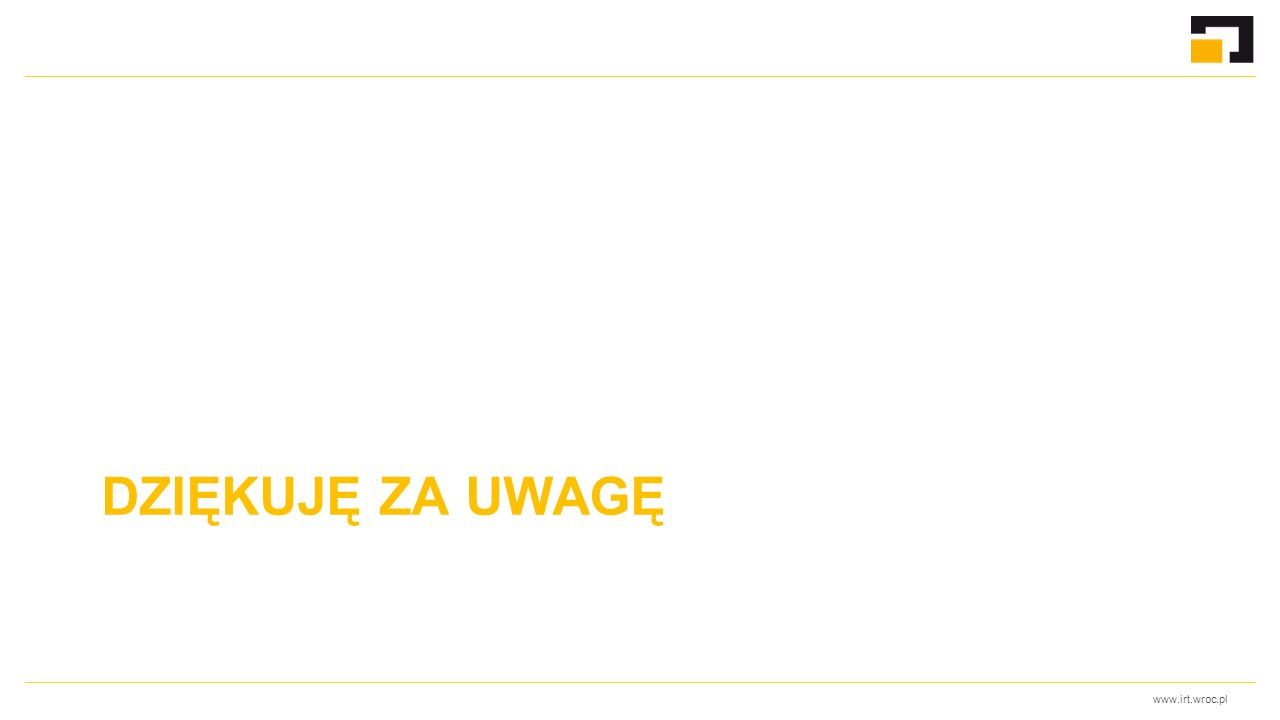 www.irt.wroc.pl DZIĘKUJĘ ZA UWAGĘ