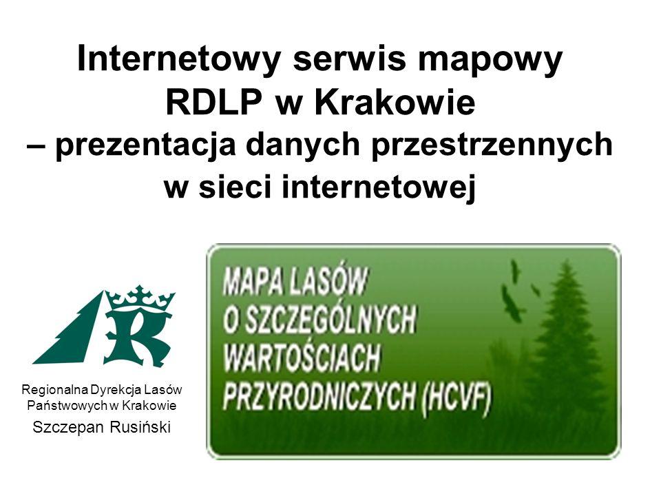 Internetowy serwis mapowy RDLP w Krakowie – prezentacja danych przestrzennych w sieci internetowej Regionalna Dyrekcja Lasów Państwowych w Krakowie Sz