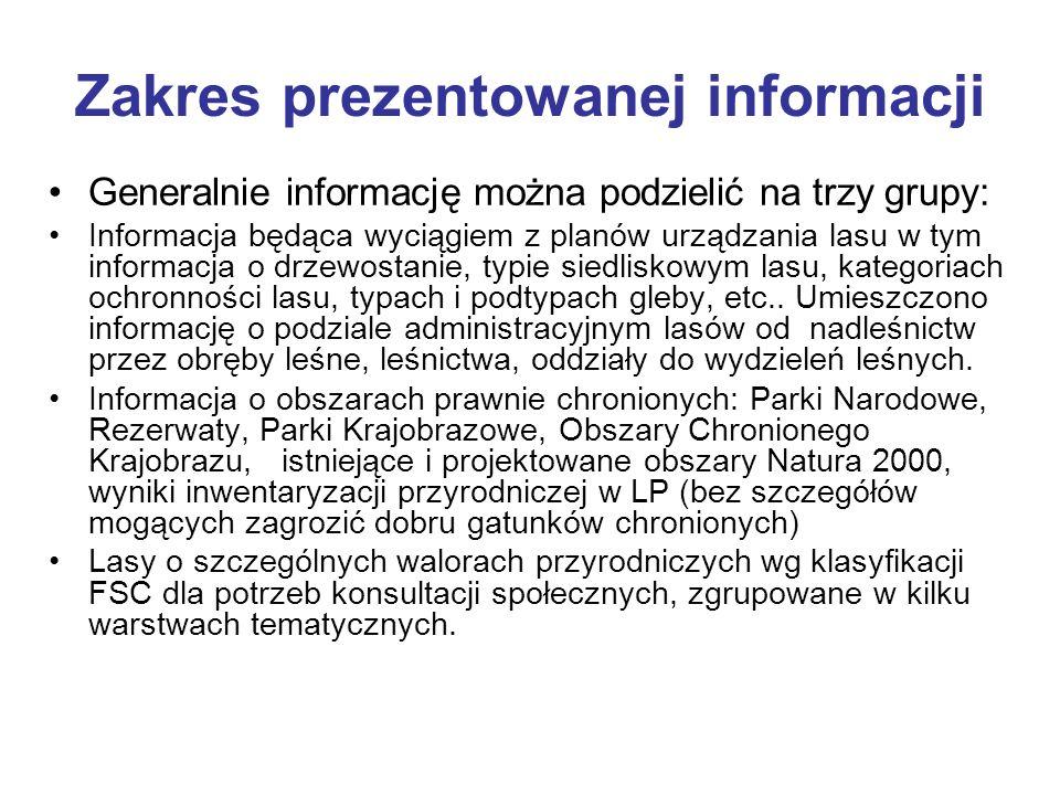 Zakres prezentowanej informacji Generalnie informację można podzielić na trzy grupy: Informacja będąca wyciągiem z planów urządzania lasu w tym inform