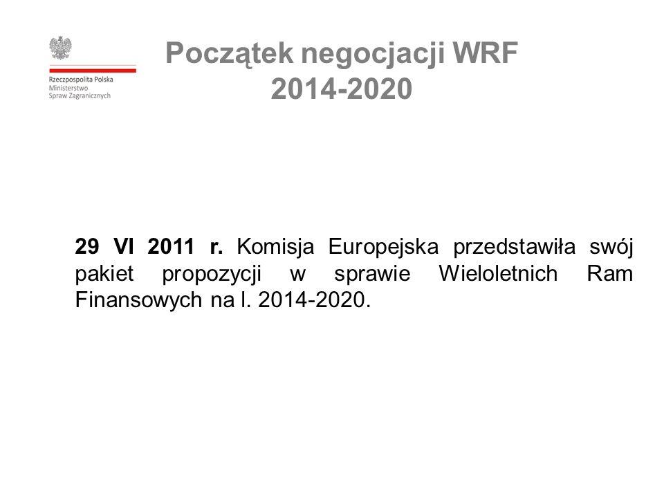 Początek negocjacji WRF 2014-2020 29 VI 2011 r.