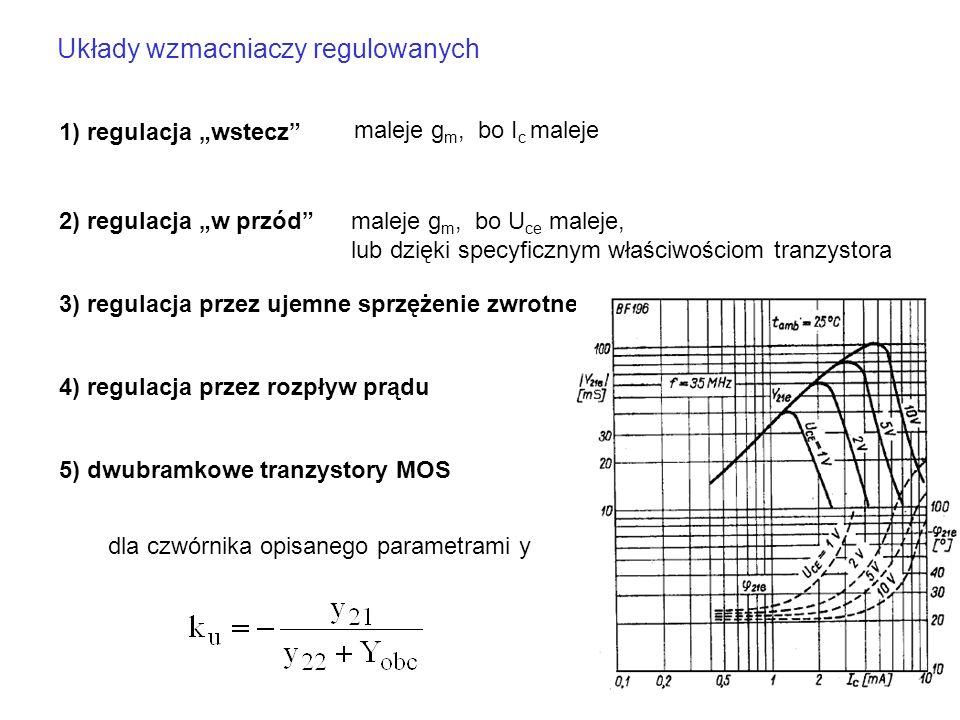 """Układy wzmacniaczy regulowanych 1) regulacja """"wstecz"""" 2) regulacja """"w przód"""" maleje g m, bo I c maleje maleje g m, bo U ce maleje, lub dzięki specyfic"""