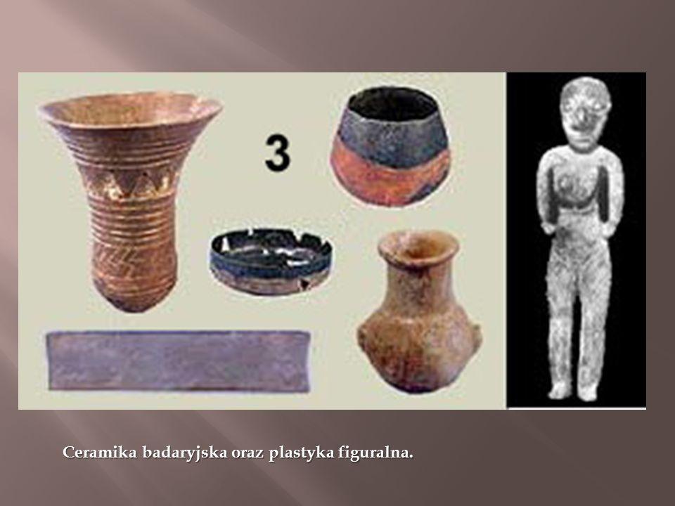 Ceramika badaryjska oraz plastyka figuralna.