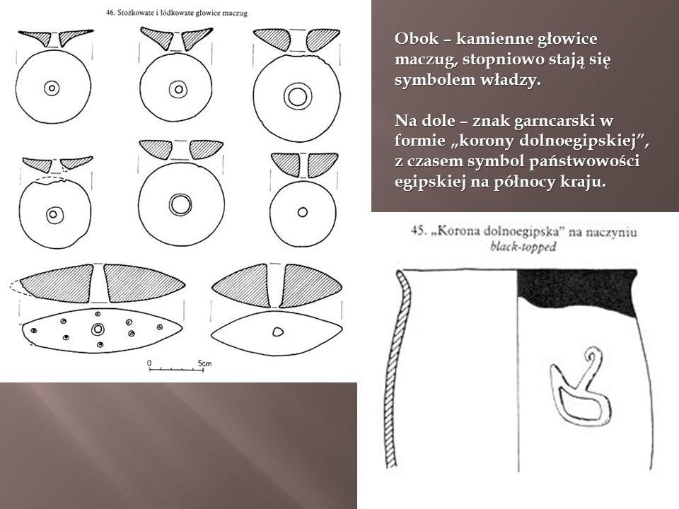 Obok – kamienne głowice maczug, stopniowo stają się symbolem władzy.
