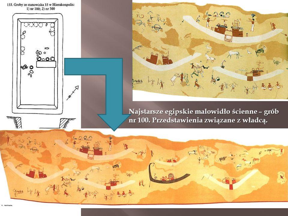 Najstarsze egipskie malowidło ścienne – grób nr 100. Przedstawienia związane z władcą.