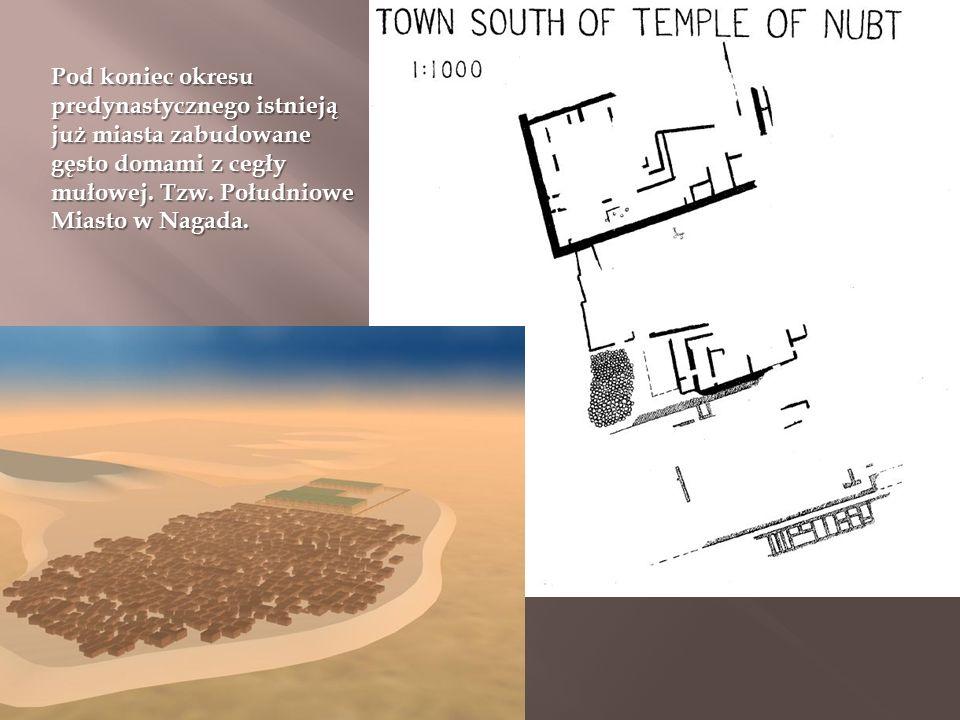 Pod koniec okresu predynastycznego istnieją już miasta zabudowane gęsto domami z cegły mułowej.