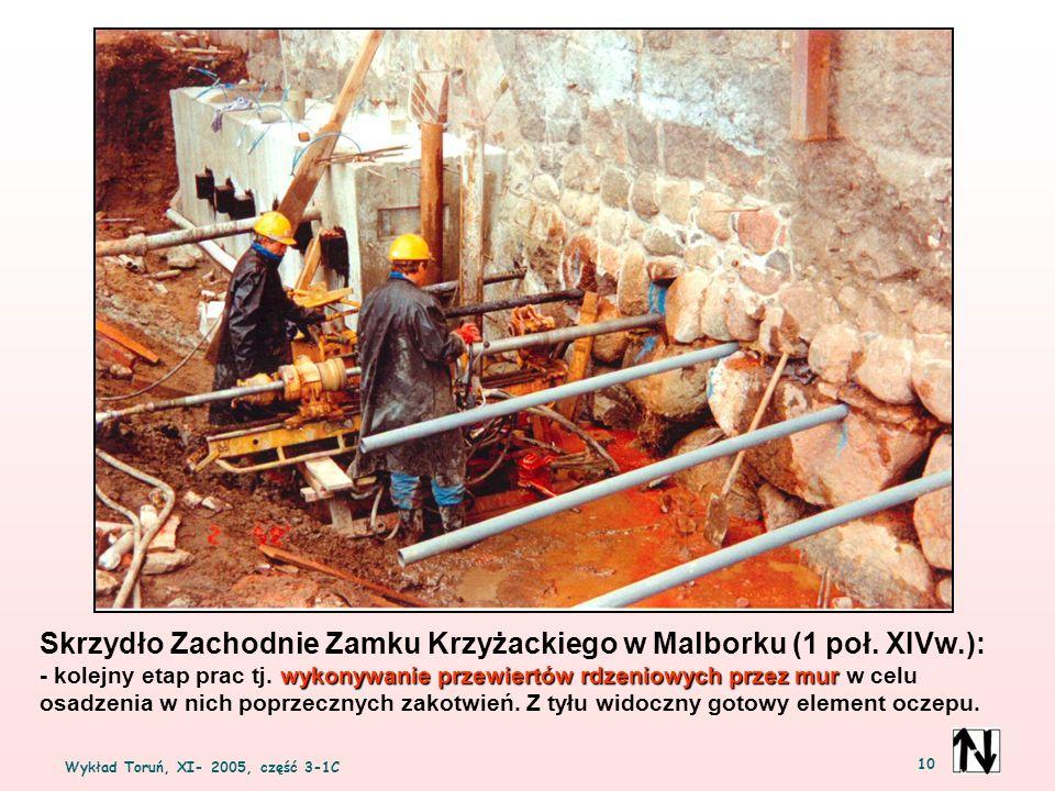 Wykład Toruń, XI- 2005, część 3-1C 10 Skrzydło Zachodnie Zamku Krzyżackiego w Malborku (1 poł. XIVw.): wykonywanie przewiertów rdzeniowych przez mur -