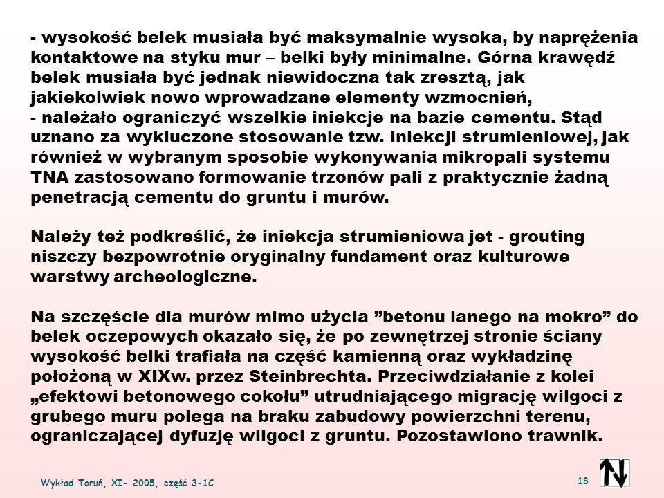 Wykład Toruń, XI- 2005, część 3-1C 18 - wysokość belek musiała być maksymalnie wysoka, by naprężenia kontaktowe na styku mur – belki były minimalne. G